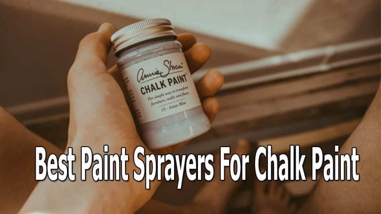 Top 10 Best Paint Sprayer For Chalk Paint 2021 – Review With Buying Guide
